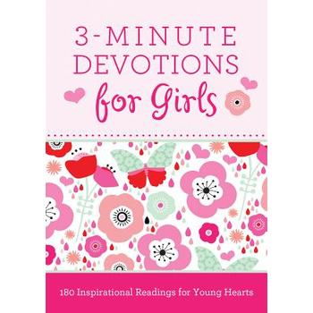 3-Minute Devotions for Girls: 180 Inspirational Readings for Young Hearts, by Janice Hanna