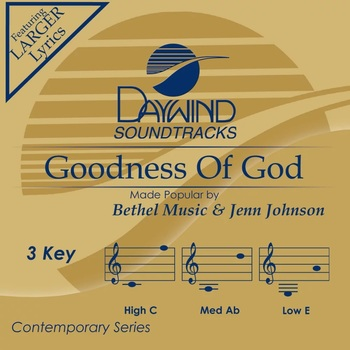 Goodness Of God, Accompaniment Track, As Made Popular by Bethel Music & Jenn Johnson, CD