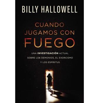 Pre-buy, Cuando Jugamos con Fuego, by Billy Hallowell, Paperback