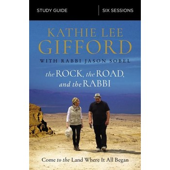 The Rock, The Road, And The Rabbi Study Guide, by Kathie Lee Gifford & Rabbi Jason Sobel, Paperback