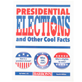 Barron's, Presidential Elections and Other Cool Facts, 4th Ed., Syl Sobel, 48-Pages, Grades 3-7
