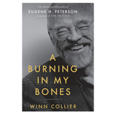 A Burning in My Bones, by Winn Collier, Hardcover