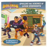 Bibleman, Spoiling the Schemes of Luxor Spawndroth, by B&H Kids, Paperback