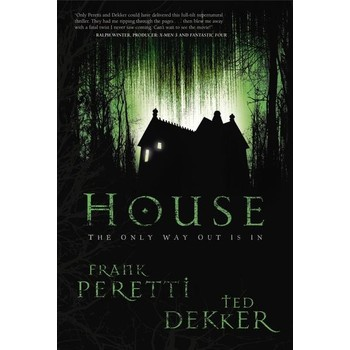 House, by Ted Dekker and Frank Peretti