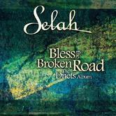 Bless The Broken Road: The Duets Album, by Selah, CD