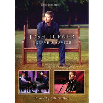 I Serve A Savior, by Josh Turner, DVD