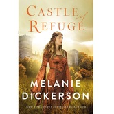 Pre-buy, Castle of Refuge, Dericott Tale Series, Book 2, by Melanie Dickerson, Hardcover