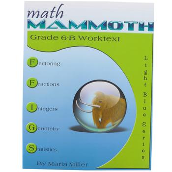 Math Mammoth, Grade 6-B Worktext, Light Blue Series by Maria Miller, Paperback, Grade 6