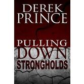 Pulling Down Strongholds, by Derek Prince