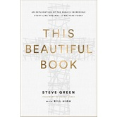 This Beautiful Book, by Steve Green and Bill High, Hardcover