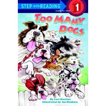 Too Many Dogs, Step Into Reading, Level 1 Reader, by Lori Haskins, Paperback
