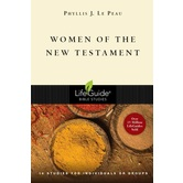 Women of the New Testament, LifeGuide Series, by Phyllis J. Le Peau, Paperback