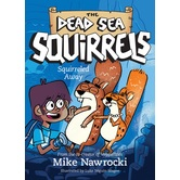 Squirreled Away, The Dead Sea Squirrels, Book 1, by Mike Nawrocki, Paperback