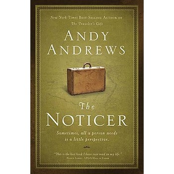 The Noticer: Sometimes, All a Person Needs Is a Little Perspective, by Andy Andrews