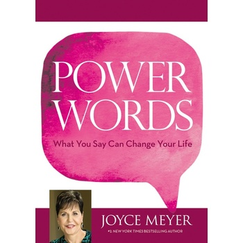 Power Words: What You Say Can Change Your Life, by Joyce Meyer