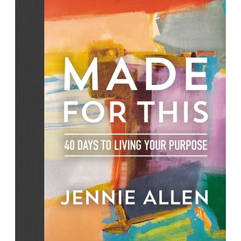Made For This: 40 Days To Living Your Purpose, by Jennie Allen, Hardcover