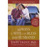 30 Ways a Wife Can Bless Her Husband, Blessing Books, by John Trent