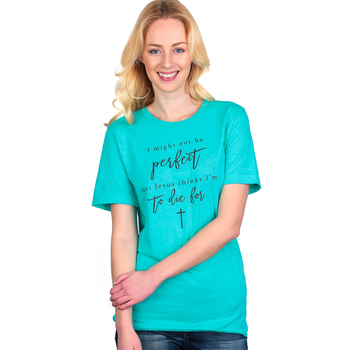 NOTW, I May Not Be Perfect, But Jesus Thinks I'm to Die For, Women's Short Sleeve T-Shirt, Turquoise, XS-2XL