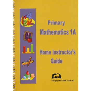 Singapore Math, Primary Math Level 1A Home Instructors Guide for U.S. and 3rd Ed, Grades 1-2
