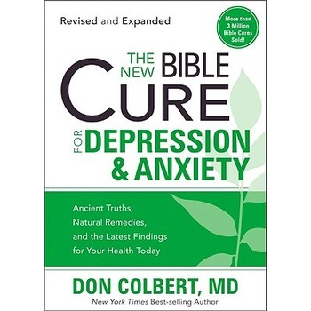 The New Bible Cure for Depression & Anxiety, by Don Colbert