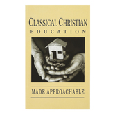 Classical Conversations, Classical Christian Education Made Approachable, Paperback, 110 Pages