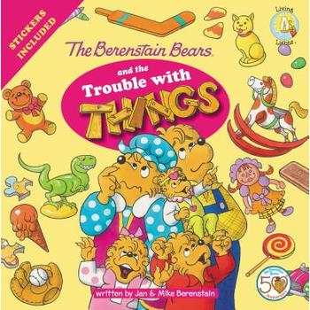 Berenstain Bears and the Trouble with Things