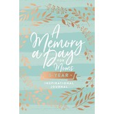 A Memory A Day For Moms: A Five-Year Inspirational Journal, by Thomas Nelson