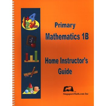Singapore Math, Primary Math Level 1B Home Instructors Guide for U.S. and 3rd Ed, Grades 1-2