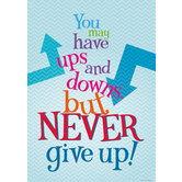 You May Have Ups And Downs - Motivational Poster