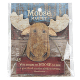 Imagine Design, You Mean So Moose To Me Moose Magnet, 3 3/4 x 4 inches