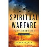 Spiritual Warfare for the End Times: How to Defeat the Enemy, by Derek Prince