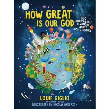 How Great is Our God, by Louie Giglio, Tama Fortner, & Nicola Anderson, Hardcover