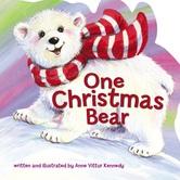One Christmas Bear, by Anne Vittur Kennedy, Board Book