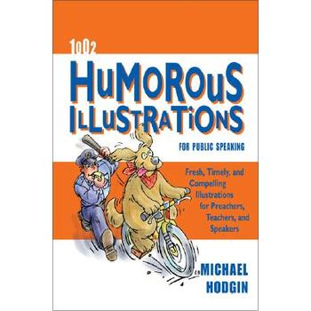 1002 Humorous Illustrations for Public Speaking, by Michael Hodgin