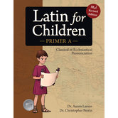 Classical Academic Press, Latin For Children Primer A Student Textbook, Grades 4-7