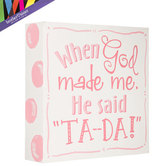 Brother Sister Design Studio, When God Made Me Wall Plaque, MDF Wood, White and Pink, 8 x 8 inches