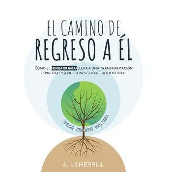 El Camino De Regreso a El, by A.J. Sherrill, Paperback