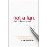 Not a Fan Daily Devotional, by Kyle Idleman