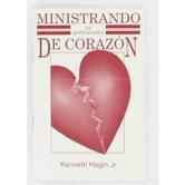 Ministrando los Quebrantados de Corazon (Ministering to the Brokenhearted), by Kenneth Hagin Jr.