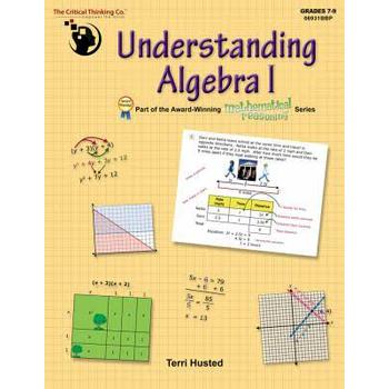 Critical Thinking Company, Understanding Algebra 1, Grades 7-9