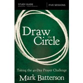 Draw The Circle Study Guide: Taking The 40 Day Prayer Challenge, by Mark Batterson, Paperback
