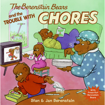 The Berenstain Bears and the Trouble with Chores, by Jan Berenstain and Stan Berenstain, Paperback