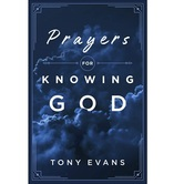 Prayers for Knowing God: Drawing Closer to Him, by Tony Evans, Paperback