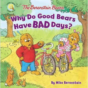 Why Do Good Bears Have BAD Days?, The Berenstain Bears Series, by Mike Berenstain, Paperback