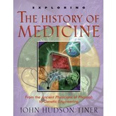 Exploring the History of Medicine by John H. Tiner, Paperback, Grades 5-9 and up
