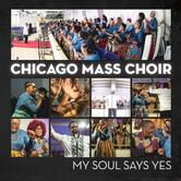 My Soul Says Yes, by Chicago Mass Choir, CD