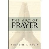 The Art Of Prayer, by Kenneth E. Hagin