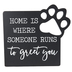 Home Is Where Someone Runs To Greet You Paw Print Plaque, MDF, Black & White, 9 1/4 x 8 1/4 inches
