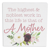 P. Graham Dunn, Highest Noblest Work is Mother, Wood Block, Floral Pink, 5.38 x 5.38 x 1.38 Inches