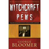 Witchcraft in the Pews, by George Bloomer